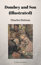 Dombey and Son (Illustrated) by Charles Dickens
