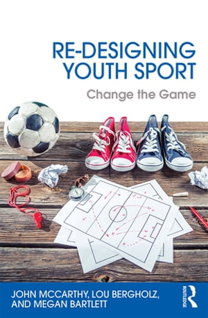 Re-Designing Youth Sport Change the Game