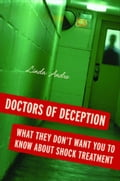 Doctors of Deception: What They Don't Want You to Know about Shock Treatment 6b36813c-87db-41a2-88cd-07feeb425fd0