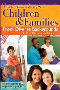 Teacher's Guide to Working With Children and Families From Diverse Backgrounds: A CEC-TAG…