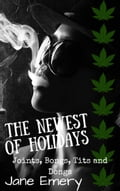 The Newest Of Holidays: Joints, Bongs, Tits & Dongs 5a3c68b5-2967-4499-b24e-bed300c95872