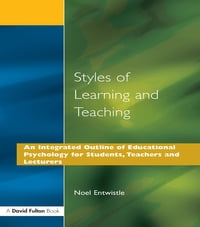 Styles of Learning and Teaching: An Integrated Outline of Educational Psychology for Students…