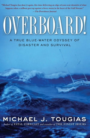 Overboard! A True Blue-water Odyssey of Disaster and Survival