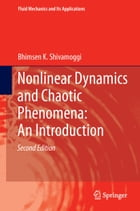 Nonlinear Dynamics and Chaotic Phenomena: An Introduction by Bhimsen K. Shivamoggi