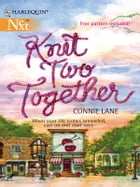 Knit Two Together by Connie Lane