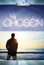 The Chosen by Dwight K. Nelson