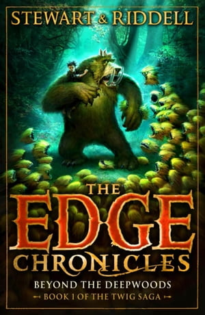 The Edge Chronicles 4: Beyond the Deepwoods First Book of Twig