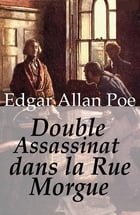 Double assassinat dans la rue Morgue by Edgar Allan Poe