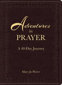Adventures in Prayer: A 40-Day Journey