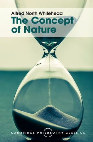 The Concept of Nature Tarner Lectures