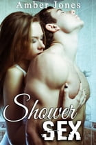 SHOWER SEX by Amber Jones