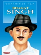 Great Men Of India: Bhagat Singh by Dr S. Paul