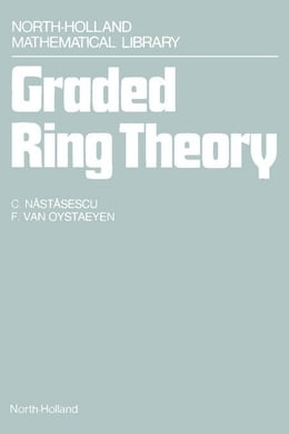 Book Graded Ring Theory by Nastasescu, C.