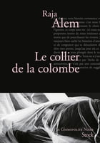 Le collier de la colombe by Raja Alem