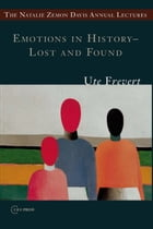 Emotions in History – Lost and Found by Ute Frevert