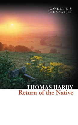Book Return of the Native (Collins Classics) by Thomas Hardy