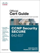 CCNP Security Secure 642-637 Official Cert Guide by Sean Wilkins