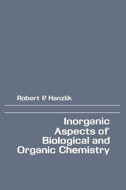 Book Inorganic aspects of Biological and Organic Chemistry by Hanzlik, Robert