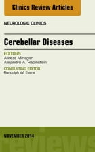 Cerebellar Disease, An Issue of Neurologic Clinics,