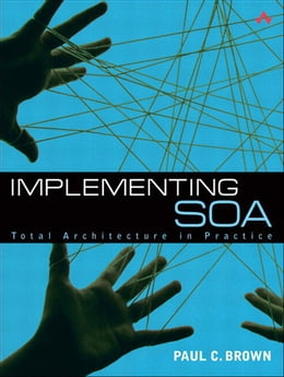 Book Implementing SOA: Total Architecture in Practice by Paul C. Brown