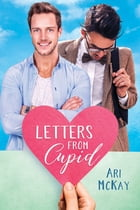 Letters from Cupid by Ari McKay