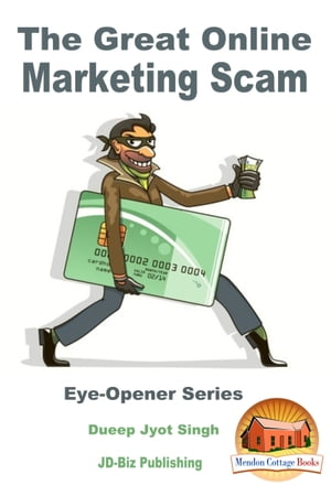 The Great Online Marketing Scam by Dueep Jyot Singh
