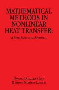 Mathematical Methods in Nonlinear Heat Transfer:A Semi-Analytical Approach