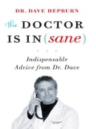 Doctor is In(sane), The by Dr David Hepburn