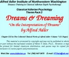 "Classical Adlerian Psychology Theme Pack 2: Dreams and Dreaming: ""On the Interpretatin of Dreams,"" by Alfred Adler by Alfred Adler"