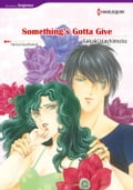 9784596682277 - Sakaki Hashimoto, Teresa Southwick: SOMETHING'S GOTTA GIVE (Harlequin Comics) - 本