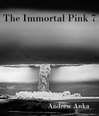 The Immortal Pink 7 by andrew anka