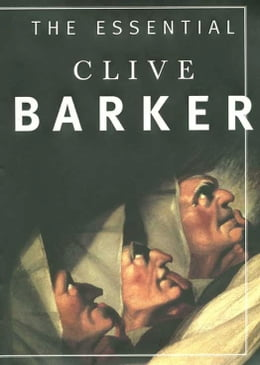 Book The Essential Clive Barker: Selected Fiction by Clive Barker