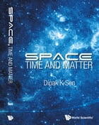 Space, Time and Matter by Dipak K Sen