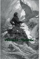 Moby Dick: The Whale, The Original Classic Novel by Herman Melville