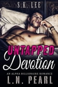 Untapped Devotion: Alpha Billionaire Romance eccbd9a9-39f0-46d5-8e83-49723bd35be3