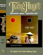 Trang Huyet (Tap 1) by Anthony Grey