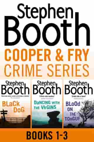 Cooper and Fry Crime Fiction Series Books 1-3: Black Dog, Dancing With the Virgins, Blood on the Tongue by Stephen Booth