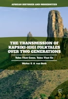 The Transmission of Kapsiki-Higi Folktales over Two Generations: Tales That Come, Tales That Go