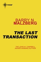 The Last Transaction by Barry N. Malzberg
