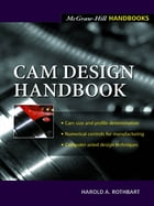 Cam Design Handbook by Harold A. Rothbart