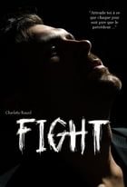FIGHT by Charlotte Roucel