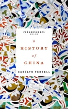 The History of China by Carolyn Ferrell