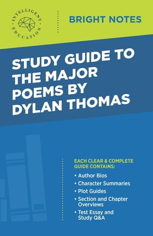 Study Guide to the Major Poems by Dylan Thomas by Intelligent Education
