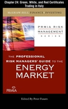 PRMIA Guide to the Energy Markets: Green, White, and Red Certificates Trading in Italy by Professional Risk Managers' International Association (PRMIA)