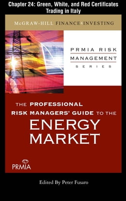 Book PRMIA Guide to the Energy Markets: Green, White, and Red Certificates Trading in Italy by Professional Risk Managers' International Association (PRMIA)
