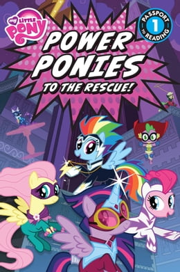 Book My Little Pony: Power Ponies to the Rescue! by Magnolia Belle