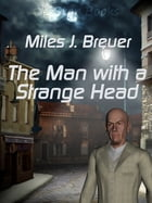 The Man with a Strange Head