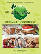 The Karma Chow Ultimate Cookbook : 125+ Delectable Plant-Based Vegan Recipes for a Fit, Happy…