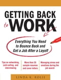 Getting Back to Work: Everything You Need to Bounce Back and Get a Job After a Layoff 3c99cb2a-5e79-4393-8de1-67fd09d2032e