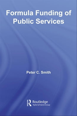 Book Formula Funding of Public Services by Smith, Peter C.